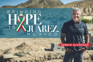 Bringing Hope to Juarez, Mexico
