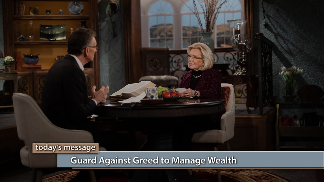 You are meant to live a life of giving! Watch Believer's Voice of Victory as Gloria Copeland and George Pearsons teach you why you must guard against greed to manage wealth God's way. God wants you to have abundance and bless others extravagantly—so beware of forgetting where your wealth comes from!