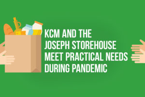 KCM and The Joseph Storehouse Meet Practical Needs During Pandemic