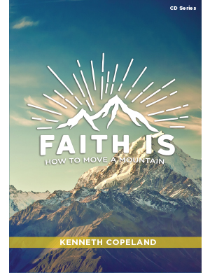 FAITH IS…How to Move a Mountain CD Series