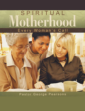 Spiritual Motherhood - Every Woman's Call