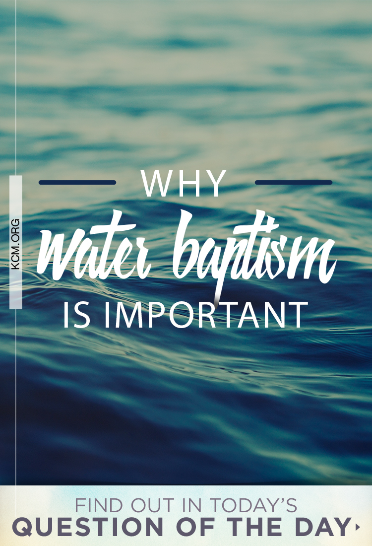 Whats The Deal With Water Baptism Kenneth Copeland Ministries
