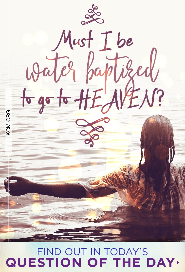 Must I be water baptized to go to heaven? | Kenneth Copeland