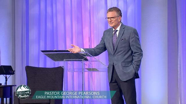 Pastor George Pearsons teaches on how to receive your healing during the Friday morning session of the 2017 Miracles on the Mountain meeting at Eagle Mountain International Church.