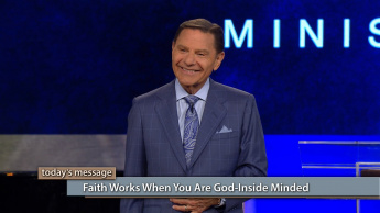 Faith Works When You Are God-Inside Minded