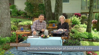 Develop True Knowledge of God and His Love