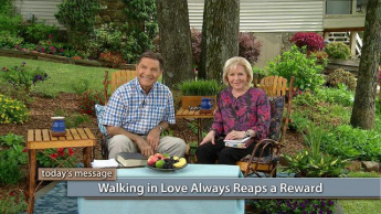 Walking in Love Always Reaps a Reward