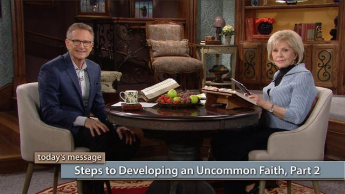 Steps to Developing an Uncommon Faith--Part 2