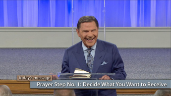 Prayer Step No. 1: Decide What You Want to Receive