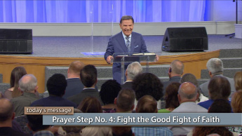 Prayer Step No. 4: Fight the Good Fight of Faith
