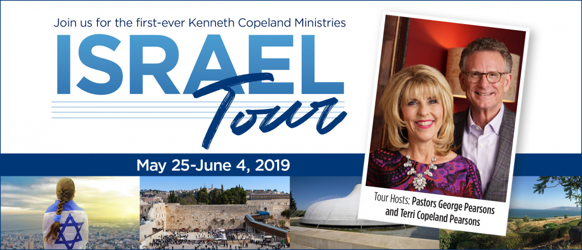 2019 Israel Tour | Kenneth Copeland Ministries